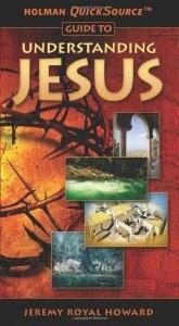 HOLMAN-QUICKSOURCE-GUIDE-TO-UNDERSTANDING-JESUS